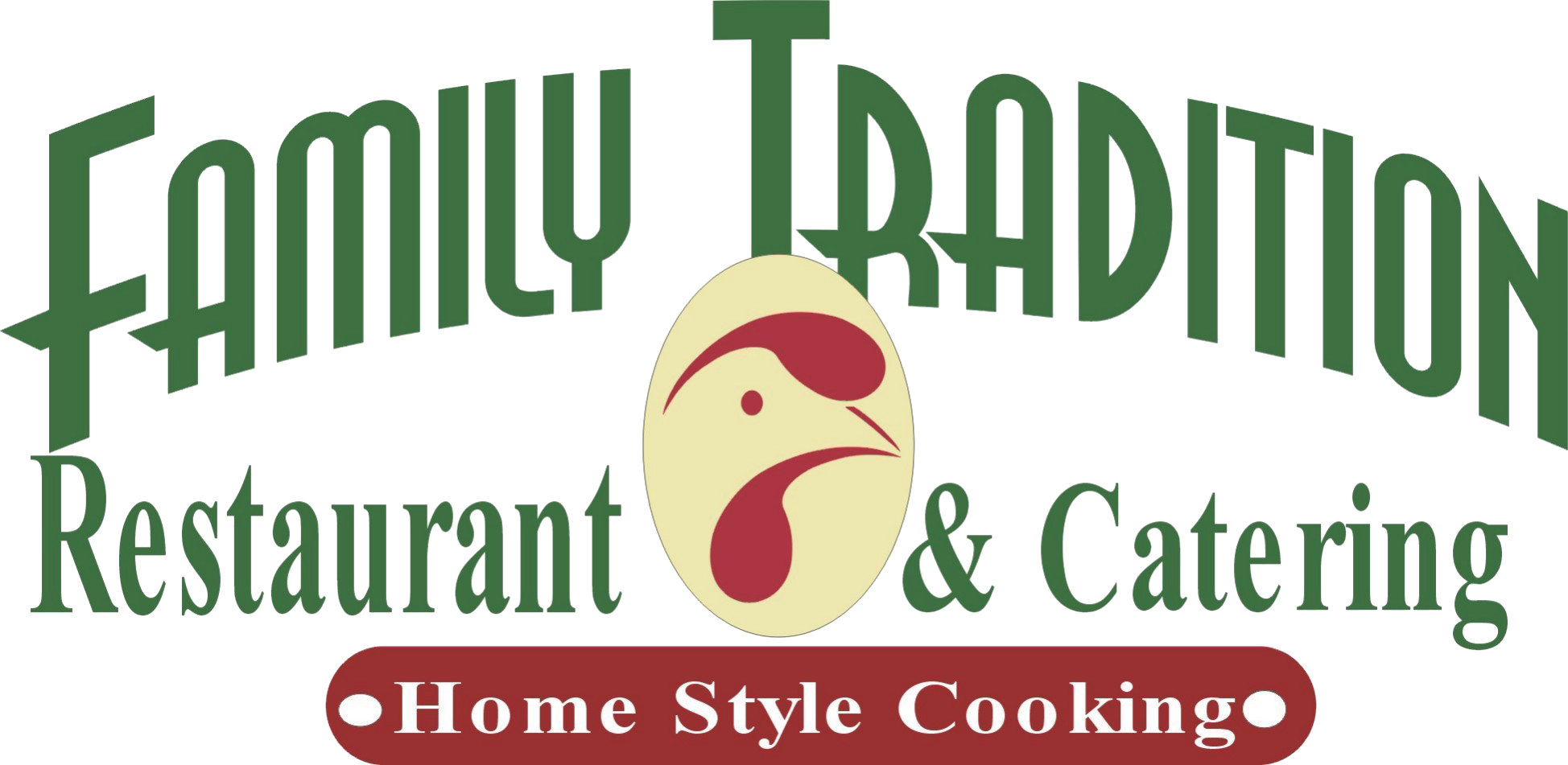 family tradition your local place for the best food in town
